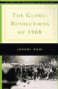 Global Revolutions of 1968 A Norton Casebook in History