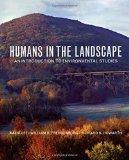 Humans in the Landscape: An Introduction to Environmental Studies