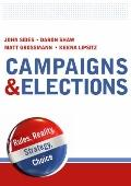 Campaigns and Elections : Rules, Reality, Strategy, Choice