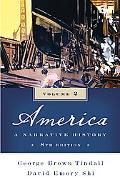 America: A Narrative History (Eighth Edition)  (Vol. 2)