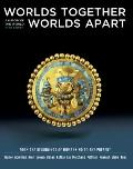 Worlds Together, Worlds Apart: A Complete History of the World (Third Edition)