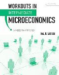 Workouts in Intermediate Microeconomics: for Intermediate Microeconomics: A Modern Approach,...