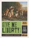 Give Me Liberty!: An American History (Brief Third Edition)  (Vol. One-Volume)
