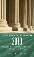 Supreme Court Watch 2013 : An Annual Supplement