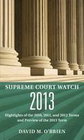 Supreme Court Watch 2013 : An Annual Supplement
