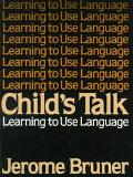 Child's Talk Learning to Use Language