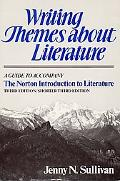 Writing Themes About Literature A Guide to Accompany the Norton Introduction to Literature, ...