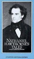 Nathaniel Hawthorne's Tales Authoritative Texts, Backgrounds, Criticism