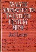 Analytic Approaches to Twentieth-Century Music