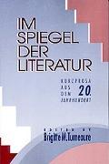Im Spielgel Der Literatur Kurzprosa Aus Dem 20. Jahrhundert
