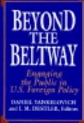 Beyond the Beltway Engaging the Public in U S Foreign Policy