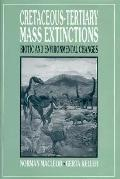 Cretaceous-Tertiary Mass Extinctions Biotic and Environmental Changes