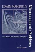 Microeconomic Problems: Case Studies and Exercises for Review