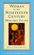 Woman in the Nineteenth Century An Authoritative Text, Backgrounds, Criticism