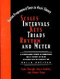 Scales, Intervals, Keys, Triads, Rhythm, and Meter A Programmed Course in Elementary Music T...