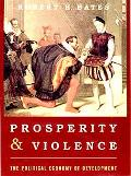 Prosperity and Violence The Political Economy of Development