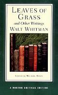 Leaves of Grass and Other Writings Authoritative Texts, Other Poetry and Prose, Criticism