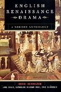 English Renaissance Drama A Norton Anthology