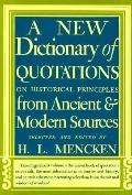 New Dictionary of Quotations on Historical Principles from Ancient and Modern Sources