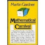 Mathematical Carnival: From Penny Puzzles, Card Shuffles and Tricks of Lightning Calculators...