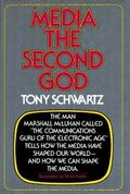 Media: The Second God - Tony Schwartz