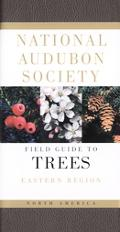 National Audubon Society Field Guide to North American Trees Eastern Region