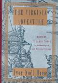 Virginia Adventure: Roanoke to James Towne: An Archaeological and Historical Odyssey