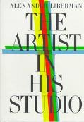 Artist in His Studio: The Heroes of Modern Art - Alexander Liberman - Hardcover - ENL