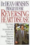 Dr. Dean Ornish's Program for Reversing Heart Disease: The Only System Scientifically Proven...