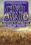 Civil War A Narrative Red River to Appomattox