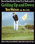 Getting Up and Down How to Save Strokes from Forty Yards and in