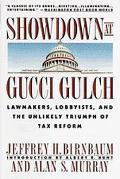 Showdown at Gucci Gulch Lawmakers, Lobbyists, and the Unlikely Triumph of Tax Reform