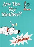 Are You My Mother/ Eres Tu Mi Mama?