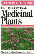 Field Guide to Medicinal Plants Eastern and Central North America