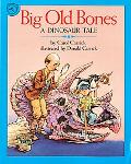 Big Old Bones A Dinosaur Tale