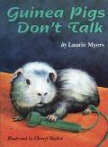 Guinea Pigs Don't Talk - Laurie Myers - Hardcover