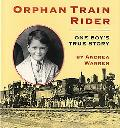 Orphan Train Rider One Boy's True Story
