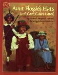Aunt Flossie's Hats and Crab Cakes Later