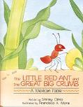 Little Red Ant and the Great Big Crumb A Mexican Fable
