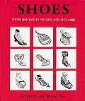 Shoes Their History in Words and Pictures