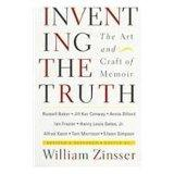 Inventing the Truth: The Art and Craft of Memoir, Revised and Expanded Edition