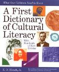 First Dictionary of Cultural Literacy What Our Children Need to Know