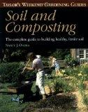 Taylor's Weekend Gardening Guide to Soil and Composting: The Complete Guide to Building Heal...