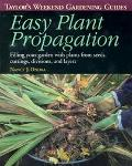 Easy Plant Propagation Filling Your Garden With Plants from Seeds, Cuttings, Divisions, and ...