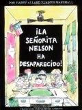 LA Senorita Nelson Ha Desaparecido/Miss Nelson Is Missing