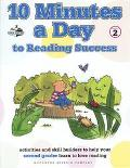 10 Minutes a Day to Reading Success Activities and Skill Builders to Help Your Second Grader...