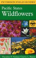 Field Guide to Pacific States Wildflowers Washington, Oregon, California and Adjacent Areas