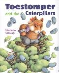Toestomper and the Caterpillars