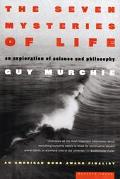 Seven Mysteries of Life An Exploration of Science & Philosophy