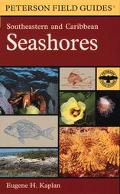 Field Guide to Southeastern and Caribbean Seashores Cape Hatteras to the Gulf Coast, Florida...